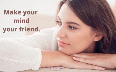 Make your mind your friend