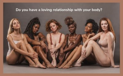 Do you have a loving relationship with your body?